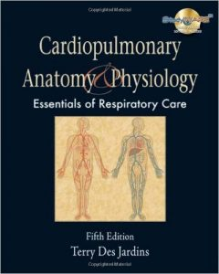 Cardiopulmonary Anatomy & Physiology: Essentials of Respiratory Care Textbook