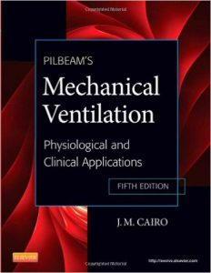 Pilbeam's Mechanical Ventilation Physiological and Clinical Applications Textbook