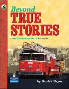 Beyond True Stories: A High-Intermediate Reader Textbook