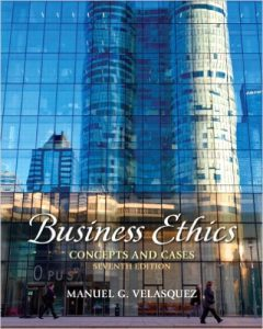 Business Ethics: Concepts and Cases Textbook