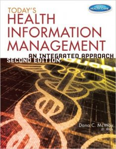 Today's Health Information Management: An Integrated Approach Textbook
