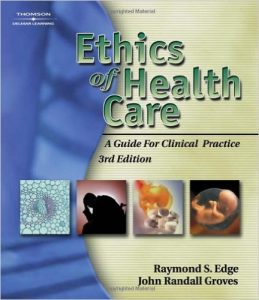 Ethics of Health Care: A Guide for Clinical Practice Textbook