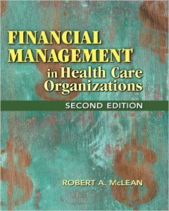 Financial Management in Health Care Organizations Textbook