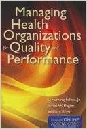 Managing Health Organizations for Quality and Performance Textbook