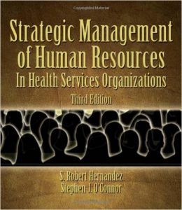Strategic Management of Human Resources in Health Services Organizations Textbook