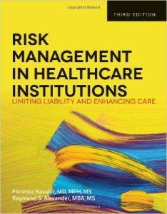 Risk Management in Healthcare Institutions: Limiting Liability and Enhancing Care Textbook