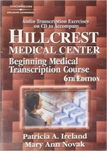 HillCrest Medical Center: Beginning Medical Transcription Course Textbook
