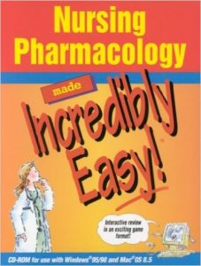 Nursing Pharmacology Made Incredibly Easy textbook
