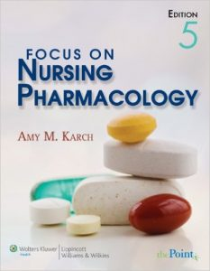 Focus on Nursing Pharmacology Textbook