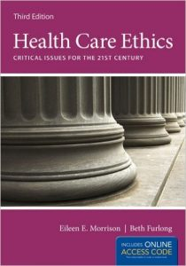 Health Care Ethics: Critical Issues for the 21st Century Textbook