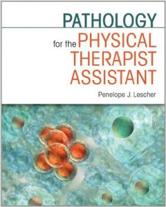 Pathology for the Physical Therapist Assistant Textbook