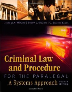 Criminal Law and Procedure for the Paralegal: A Systems Approach Textbook