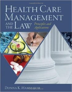 Health Care Managment and the Law: Principles and Applications Textbook
