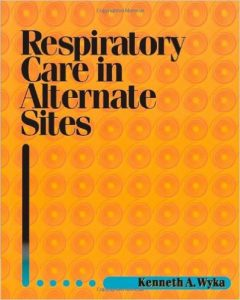 Respiratory Care in Alternate Sites Textbook