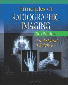 Principles of Radiographic Imaging Textbook