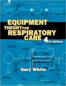 Equipment Theory for Respiratory Care Textbook