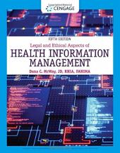 Legal and Ethical Aspects of Health Information Management 5th Edition McWay 978-0-3573-6154-2 CENGAGE